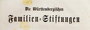 Nachträge zu Ferdinand Friedrich Fabers Württembergischen Familienstiftungen