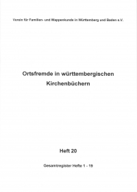 Ortsfremde in Württemberg Heft 20: Gesamtregister