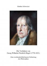 Die Vorfahren von Georg Wilhelm Friedrich Hegel