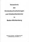 Kirchenbuchverkartungen und Ortsfamilienbücher in Baden-Württemberg